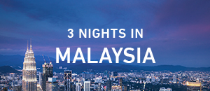 3 nights in Magical Malaysia